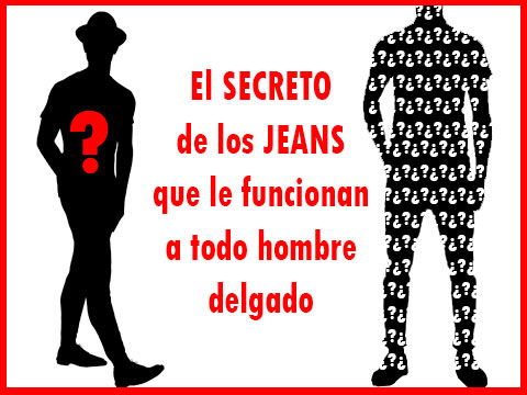 outfit hombre como seleccionar pantalones de mezclilla si eres hombre delgado consejos, tips y trucos